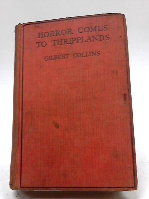 Horror Comes to Thripplands By Gilbert Collins