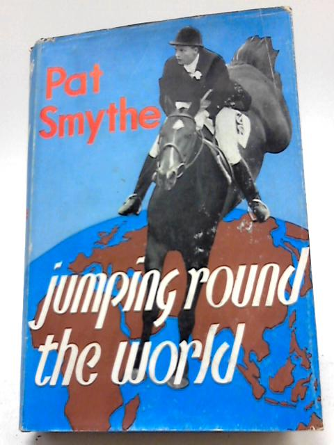 Jumping Round the World By Smythe, Pat