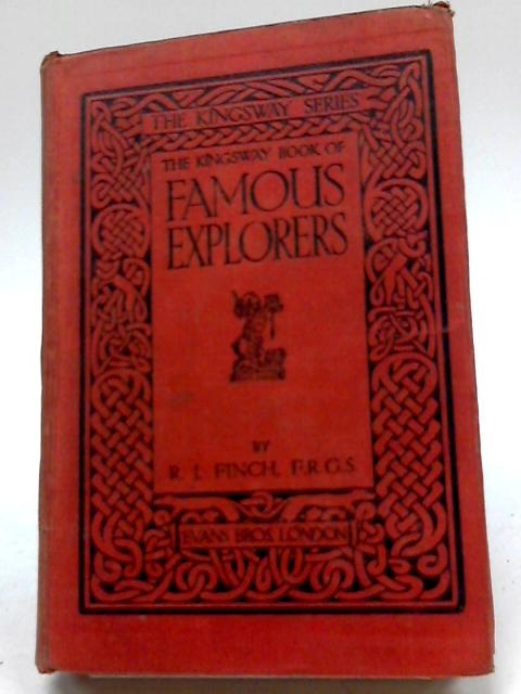 The Kingsway Book of Famous Explorers By Robert James Finch