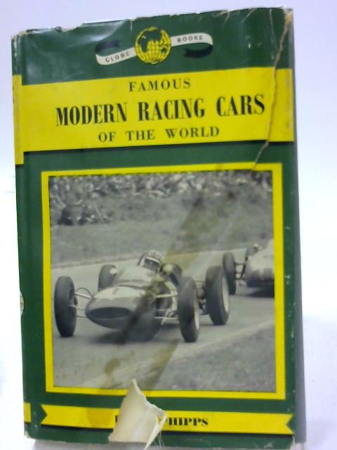 Famous Modern Racing Cars of the World By David Phipps