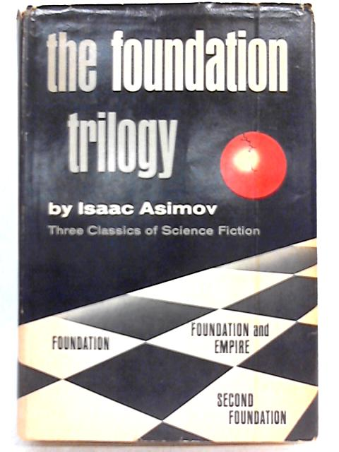 The Foundation Trilogy: Three Classics of Science Fiction by Isaac Asimov