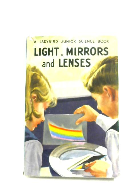 Light, Mirrors And Lenses by F. E. Newing