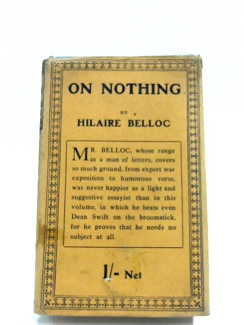 On Nothing & Kindred Subjects By Hilaire Belloc