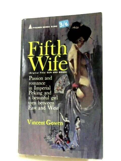 Fifth Wife By Vincent Gowen