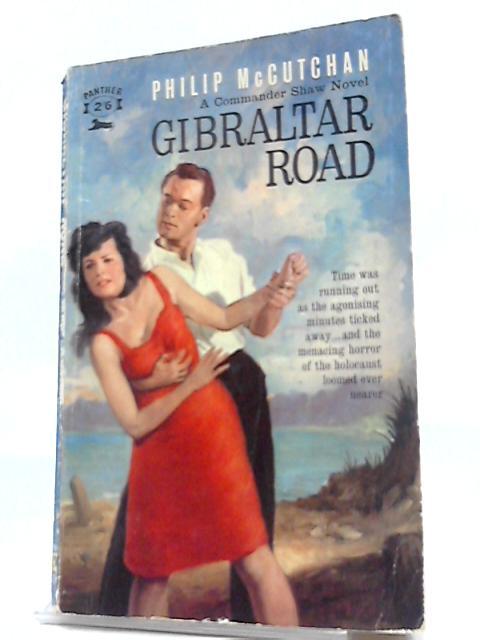Gibraltar Road (A Commander Shaw Novel) by McCutchan
