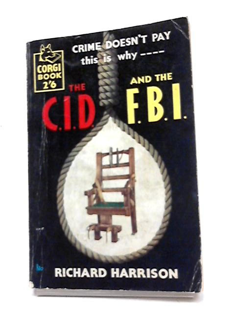 The C.I.D. And The F.B.I. by Richard Harrison