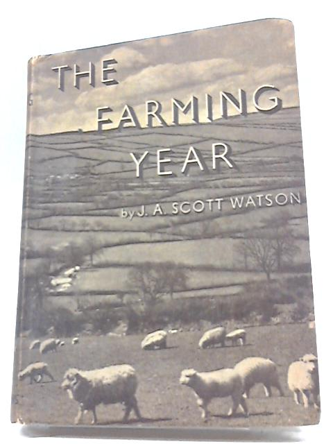 The Farming Year by J. A. Scott Watson