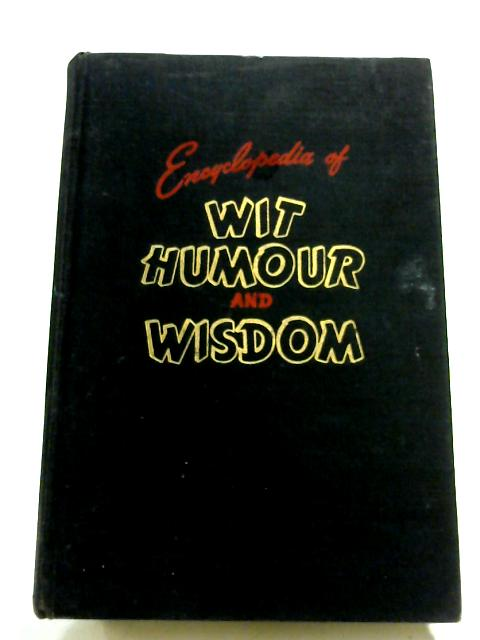 Encyclopedia Of Wit, Humour And Wisdom By Leewin B. Williams (Ed.)