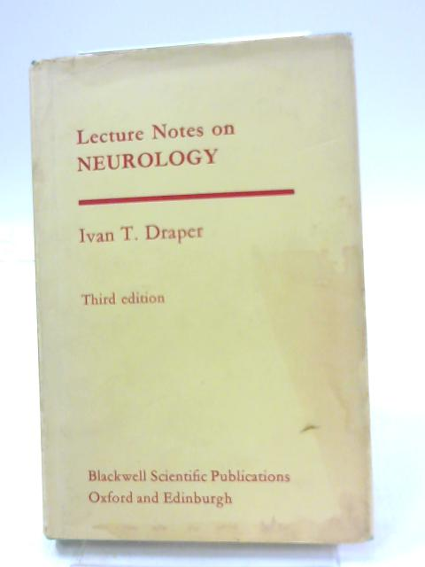 Lecture Notes on Neurology By I.T. Draper