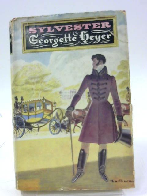 Sylvester or the Wicked Uncle by Georgette Heyer