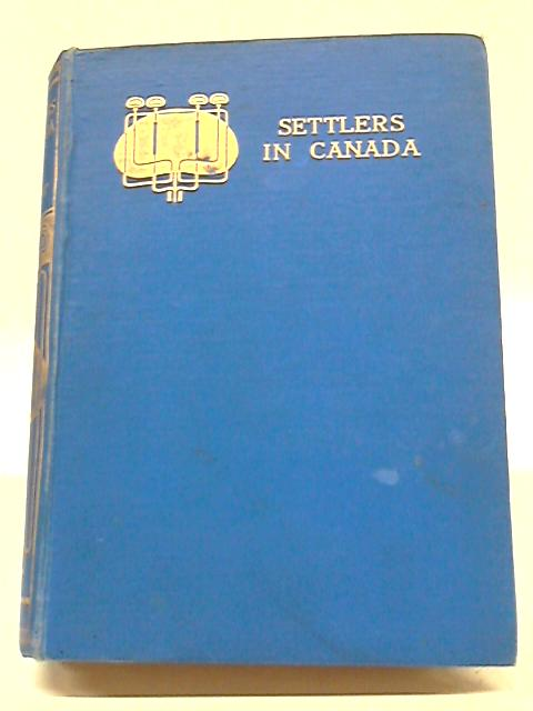 The Settlers In Canada By Captain Marryat