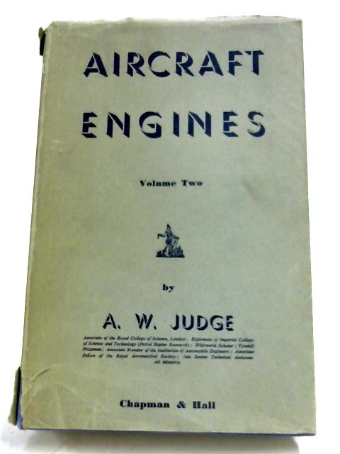 Aircraft Engines: Volume Two by A. W. Judge