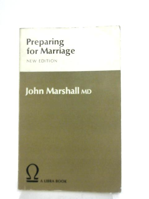 Preparing For Marriage By John Marshall
