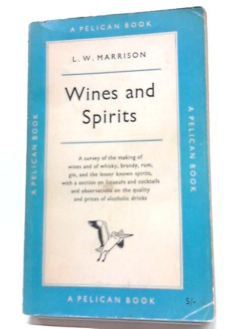 Wines And Spirits (Pelican books) By Leslie William Marrison
