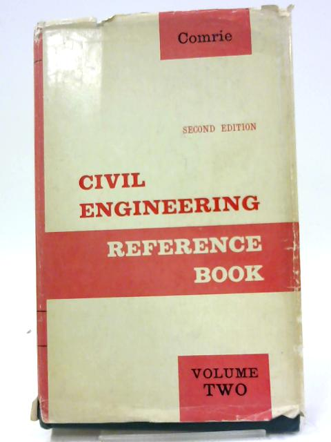 Civil Engineering Reference Book, Volume Two By James Comrie