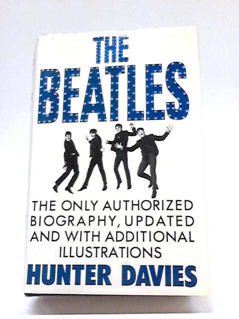 The Beatles, The Only Authorised Biography By Hunter Davies