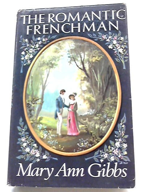 The Romantic Frenchman by Mary Ann Gibbs