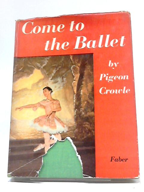 Come To The Ballet By Pigeon Crowle