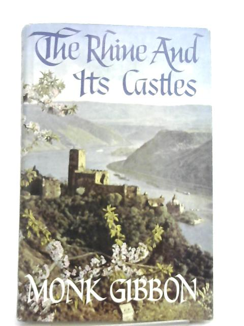 The Rhine & Its Castles by Monk Gibbon