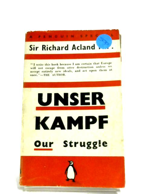 Unser Kampf by Sir Richard Acland