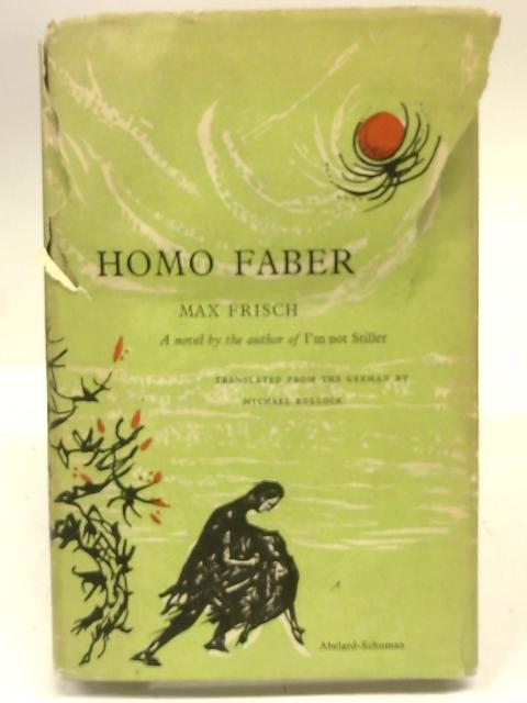 Homo Faber: A Report by Max Frisch
