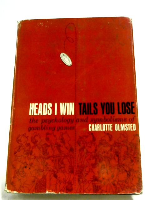 Heads I Win, Tails You Lose by Charlotte Olmsted