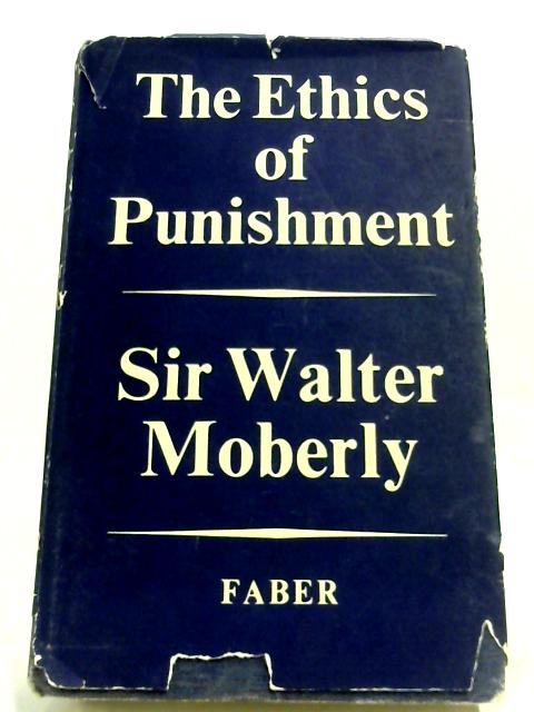 The Ethics Of Punishment by Sir Walter Moberly