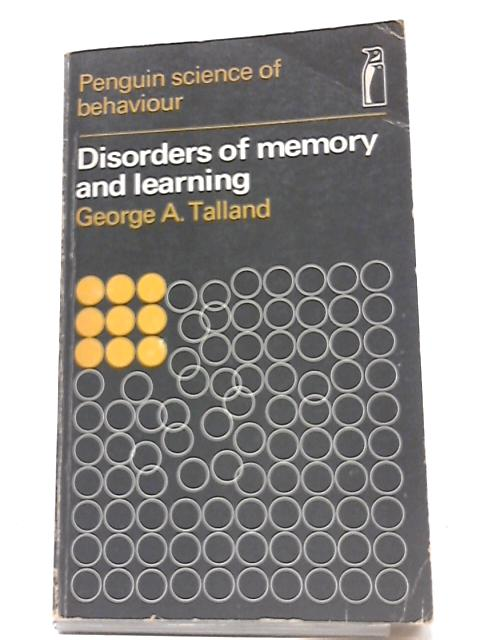 Disorders of Memory and Learning by George A Talland