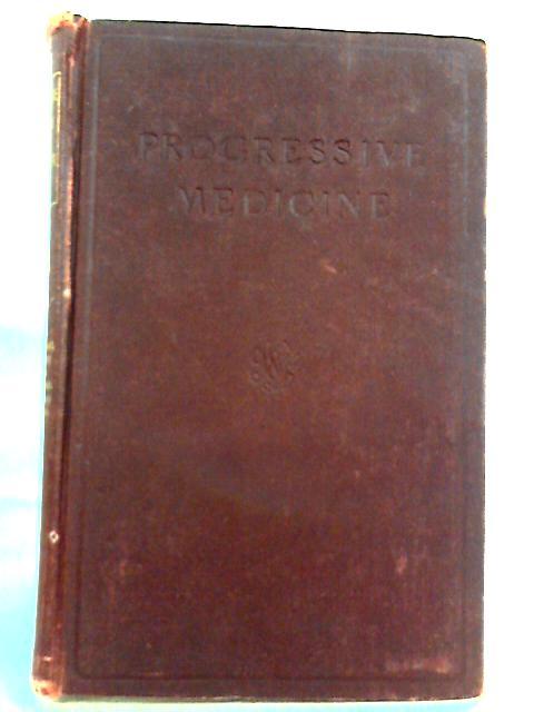 Progressive Medicine: Volume IV December 1914 by Edited by Hobart Amory Hare