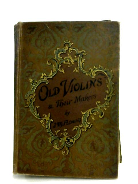 Old Violins And Their Markers By J. M. Fleming