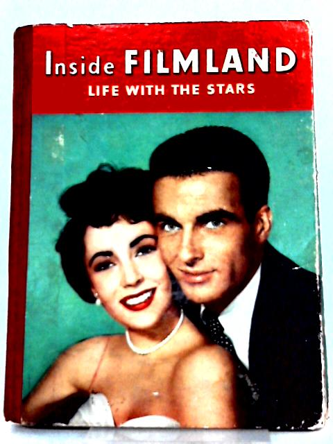 Inside film land: life with the stars by No Author