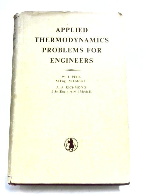 Applied Thermodynamics Problems For Engineers By W. J. Peck & A. J. Richmond
