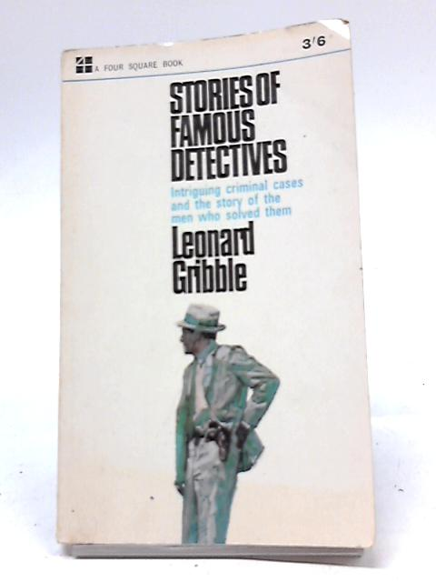 Stories of Famous Detectives By Leonard Reginald Gribble
