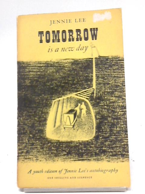 To-Morrow Is A New Day by Jennie Lee