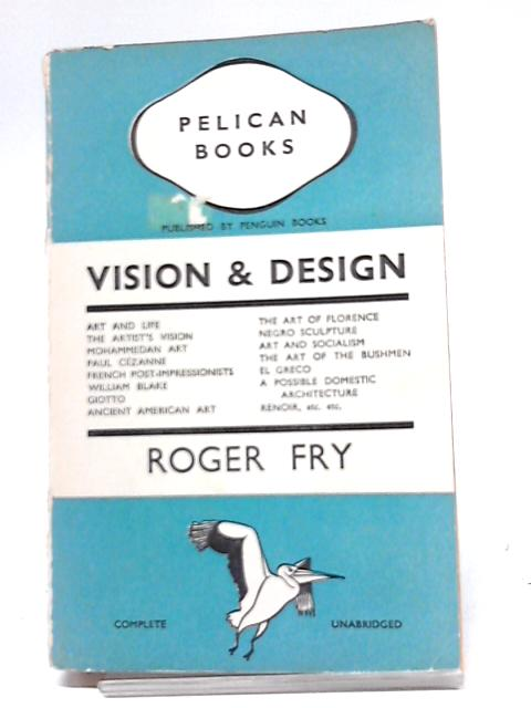 Vision & Design by Roger Fry
