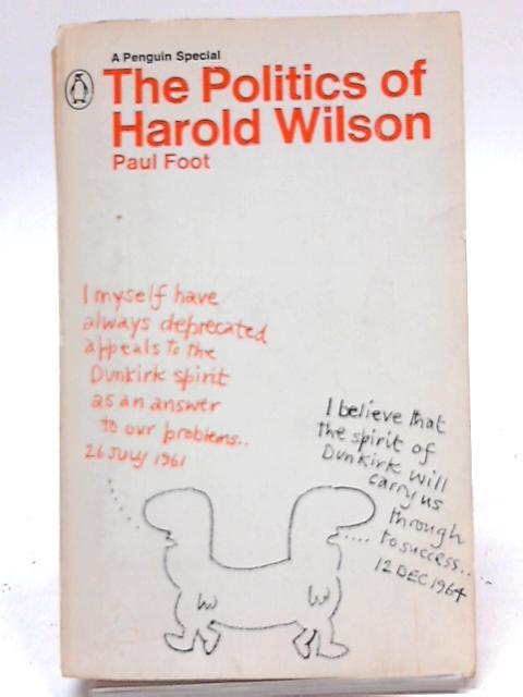 The Politics of Harold Wilson (Penguin specials) by Paul Foot