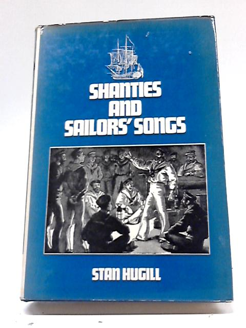 Shanties and Sailor's Songs By S Hugill