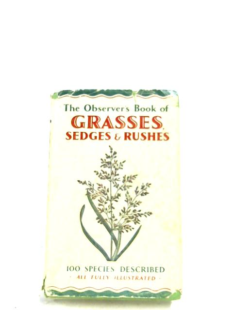 The Observer's Book Of Grasses, Sedges & Rushes By W. J. Stokoe