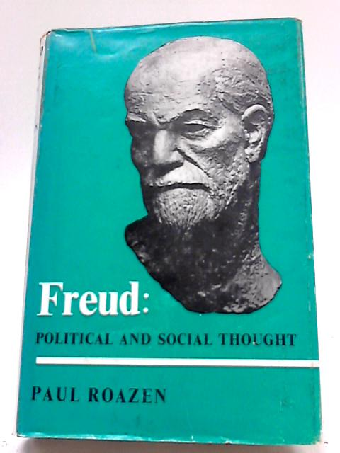 Freud: Political and Social Thought By Roazen, Paul