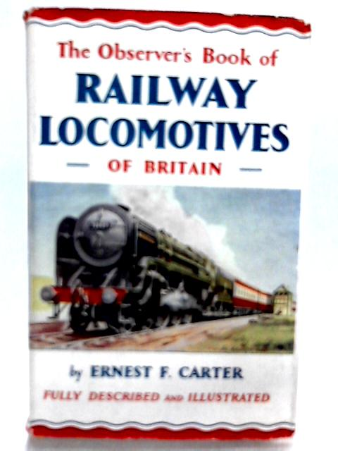The observer's book of railway locomotives of britain by E. F. Carter