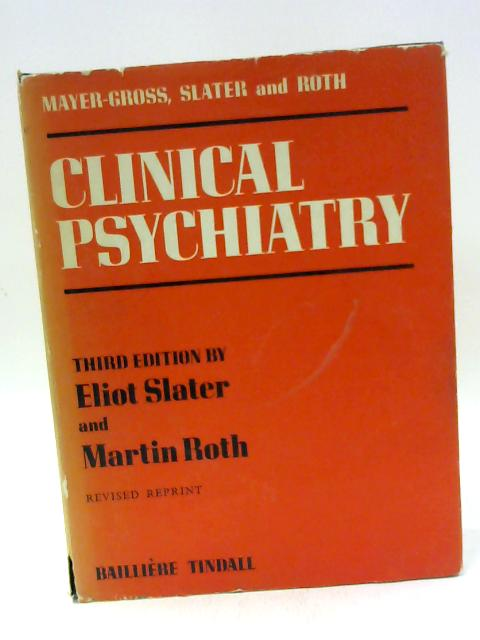 Clinical Psychiatry By Eliot Slater and Martin Roth