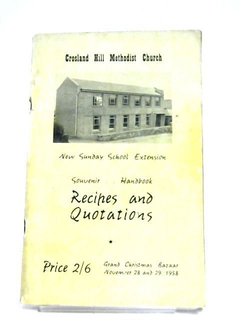 Crosland Hill Methodist Church: Recipes And Quotations By Various