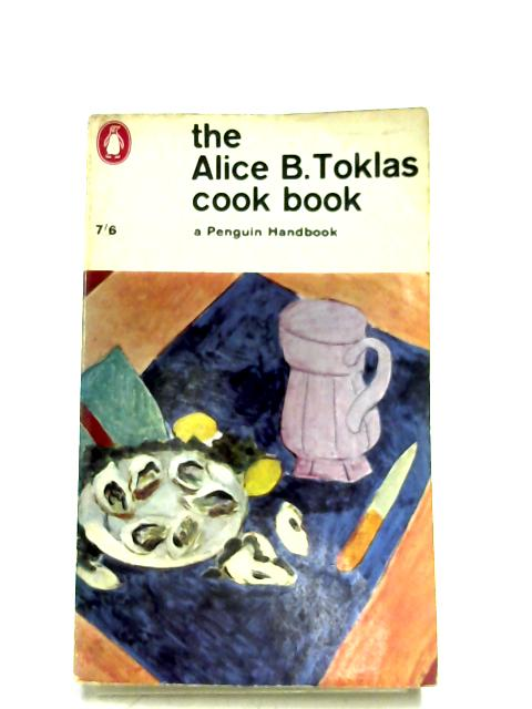 The Alice B. Toklas Cook Book by Alice B. Toklas