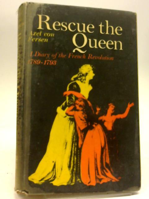 Rescue The Queen by Axel von Fersen