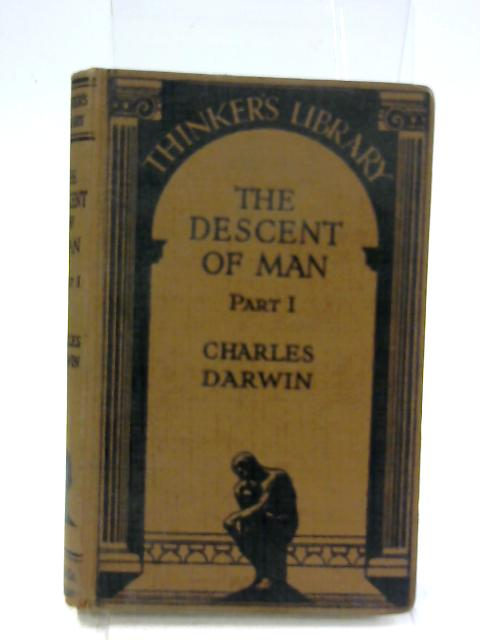 The Descent of Man Part I and the Concluding Chapter of Part III by Charles Darwin