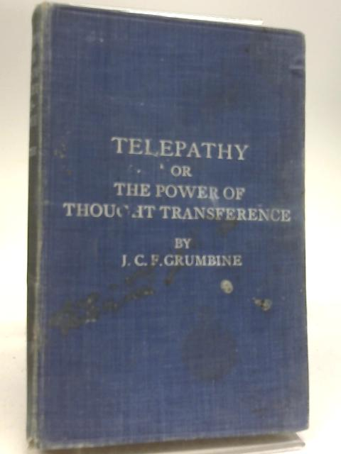 Telepathy Science of Thought Transference by J. C. F. Grumbine