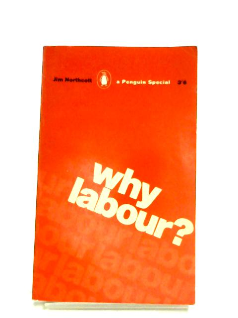 Why Labour? By Jim Northcott