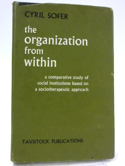 The Organization from Within by Cyril Sofer