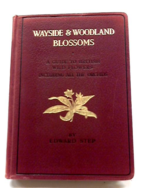 Wayside & Woodland Blossoms Third Series by Edward Step