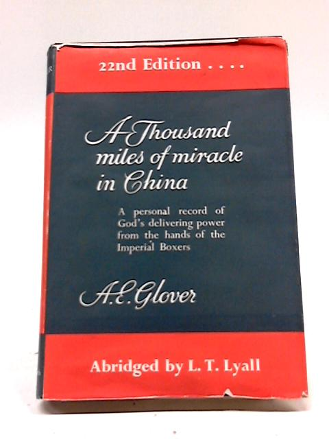 A Thousand Miles of Miracle In China by A.E. Glover